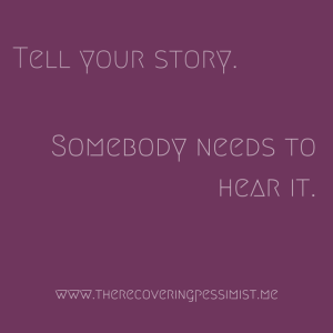 The Recovering Pessimist: Wisdom Wednesday #89 -- Somebody out there needs to know they aren't the only one. | www.therecoveringpessimist.me #amwriting #recoveringpessimist