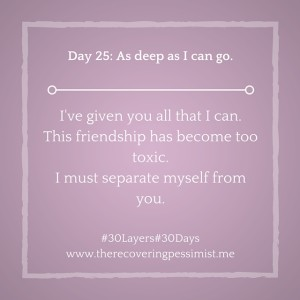 The Recovering Pessimist: Day 25 #30layers#30days -- As deep as I can go. | www.therecoveringpessimist.me #30layers#30days #amwriting #recoveringpessimist #optimisticpessimist