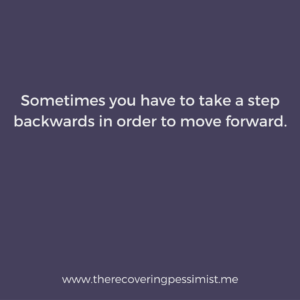 The Recovering Pessimist: Wisdom Wednesday #148 -- Take a step backwards in order to move forward. | www.therecoveringpessimist.me #amwriting #recoveringpessimist #optimisticpessimist