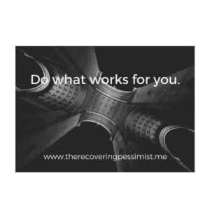 The Recovering Pessimist: Wisdom Wednesday #157 -- You can look to others for advice, but in the end, do what works for you. | www.therecoveringpessimist.me #amwriting #recoveringpessimist #optimisticpessimist