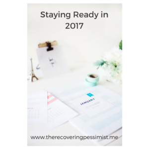 The Recovering Pessimist: Staying Ready in 2017 -- While doing my prepping for 2017, finding a theme was pretty easy. I decided to use a simple, but profound phrase that I have been reciting all of 2016. | www.therecoveringpessimist.me #amwriting #optimisticpessimist #recoveringpessimist