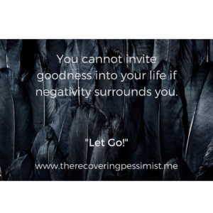 The Recovering Pessimist: Let Go -- Holding onto grudges, negative people, and unhappy situations served no purpose other than blocking my blessings. | www.therecoveringpessimist.me #amwriting #recoveringpessimist